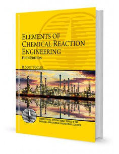 ELEMENTS OF CHEMICAL ERACTION ENGINEERING
