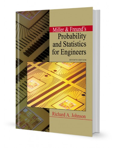 MILLER AND FREUNDS PROBABILITY AND STATISTICS FOR ENGINEERS