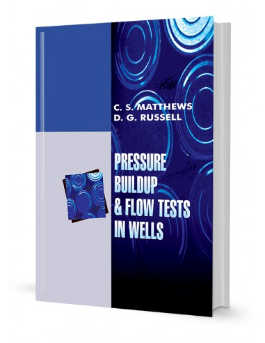 PRESSURE BUILDUP & FLOW TESTS IN WELLS