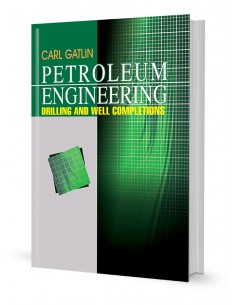 PETROLEUM ENGINEERING DRILLING AND WELL COMPLETIONS