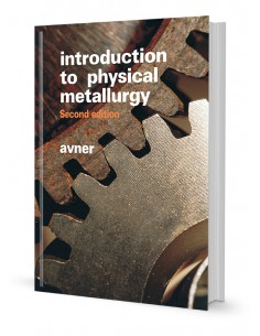 INTRODUCTION TO PHYSICAL METALLURGY